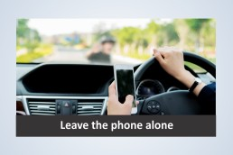 Leave the phone alone road safety awareness campaign